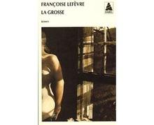 'La grosse' de Françoise Lefèvre