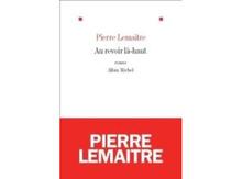 Au revoir là-haut, de Pierre Lemaître