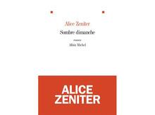 Sombre dimanche, d'Alice Zeniter